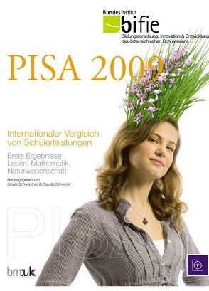 PISA 2009 – Internationaler Vergleich von Schülerleistungen von Schreiner,  Claudia, Schwantner,  Ursula