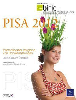 PISA 2012. Internationaler Vergleich von Schülerleistungen. von Schreiner,  Claudia, Schwantner,  Ursula