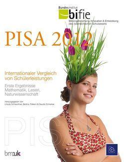 PISA 2012. Internationaler Vergleich von Schülerleistungen von bifie, Schreiner,  Claudia, Schwantner,  Ursula, Toferer,  Bettina