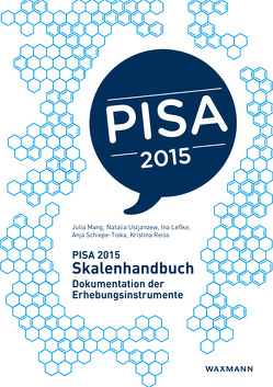 PISA 2015 Skalenhandbuch von Leßke,  Ina, Mang,  Julia, Reiss,  Kristina, Schiepe-Tiska,  Anja, Ustjanzew,  Natalia