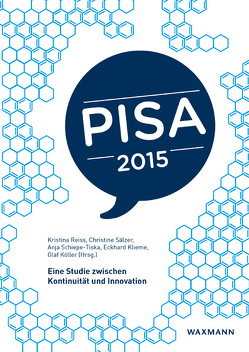 PISA 2015 von Klieme,  Eckhard, Köller,  Olaf, Reiss,  Kristina, Sälzer,  Christine, Schiepe-Tiska,  Anja