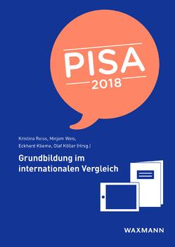 PISA 2018 von Klieme,  Eckhard, Köller,  Olaf, Reiss,  Kristina, Weis,  Mirjam