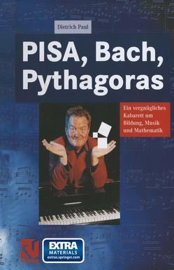 PISA, Bach, Pythagoras von Paul,  Dietrich