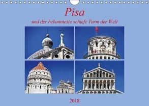Pisa und der bekannteste schiefe Turm der Welt (Wandkalender 2018 DIN A4 quer) von Thauwald,  Pia