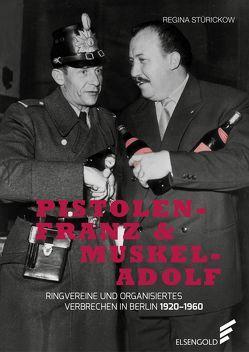 Pistolen-Franz & Muskel-Adolf von Stürickow,  Regina