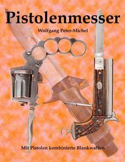 Pistolenmesser von Peter-Michel,  Wolfgang