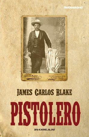 Pistolero von Blake,  James Carlos, Torberg,  Peter