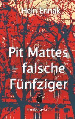 Pit Mattes – falsche Fünfziger von Ennak,  Hein