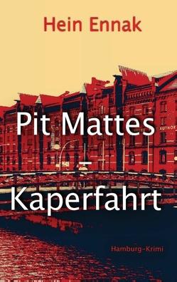 Pit Mattes – Kaperfahrt von Ennak,  Hein