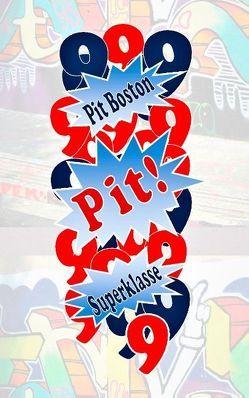 Pit! Superklasse von Boston,  Pit