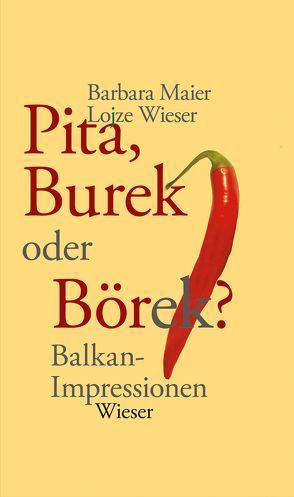 Pita, Burek oder Börek? von Maier,  Barbara, Wieser,  Lojze