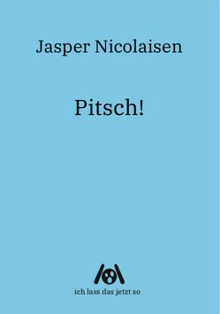 Pitsch! von Nicolaisen,  Jasper
