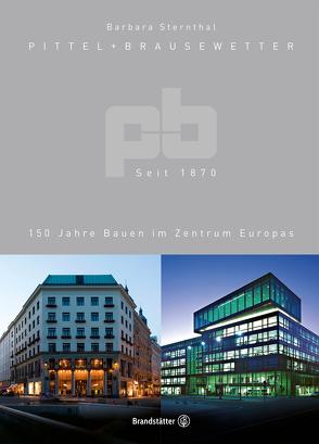 Pittel + Brausewetter seit 1870 von Sternthal,  Barbara