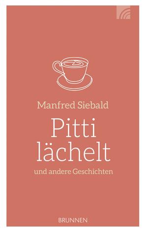 Pitti lächelt von Siebald,  Manfred
