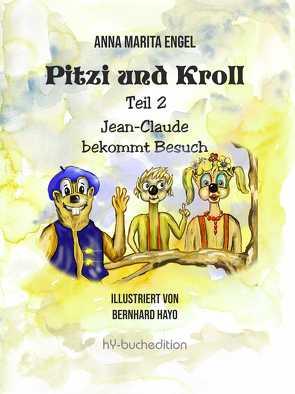 Pitzi und Kroll – Teil 2 von Engel,  Anna Marita, Hayo,  Bernhard