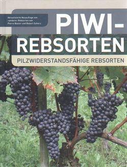 PIWI-Rebsorten. von Basler,  Pierre, Scherz,  Robert