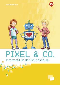 Pixel & Co. – Informatik in der Grundschule