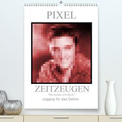 Pixel Zeitzeugen (Premium, hochwertiger DIN A2 Wandkalender 2021, Kunstdruck in Hochglanz) von Zimmermann,  H.T.Manfred