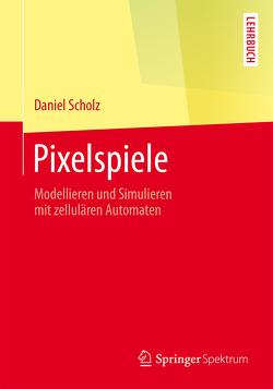 Pixelspiele von Scholz,  Daniel