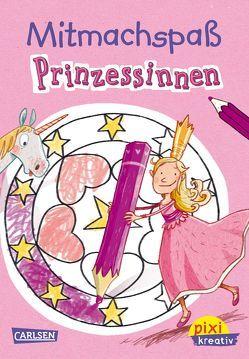 Pixi kreativ 103: Mitmachspaß: Prinzessinnen von Hill,  Juliane, Jakobs,  Günther