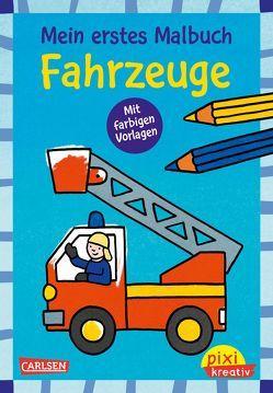 Pixi kreativ 121: Mein erstes Malbuch mit farbigen Vorlagen: Fahrzeuge von Pöter,  Andrea