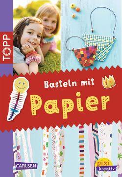 Pixi kreativ 21: TOPP: Basteln mit Papier