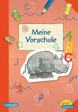 Pixi kreativ 32: VE5 Meine Vorschule (5 Exemplare) von Leintz,  Laura, Velte,  Uli