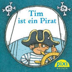 Pixi – Tim ist ein Pirat von Konstantinov,  Vitali, Weigand,  Klaus