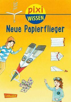 Pixi Wissen 101: VE 5 Neue Papierflieger (5 Exemplare) von Bischoff,  Karin, Coenen,  Sebastian