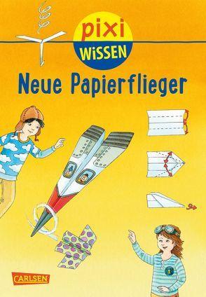Pixi Wissen 101: VE 5 Neue Papierflieger von Bischoff,  Karin, Coenen,  Sebastian