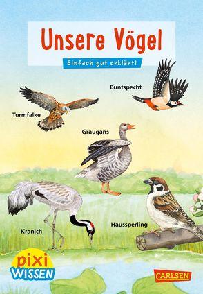 Pixi Wissen 108: Unsere Vögel von Henkel,  Christine, Mähler,  Maria, Oftring,  Bärbel