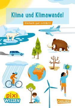 Pixi Wissen 110: Klima und Klimawandel von Bade,  Eva, Scheier,  Mieke