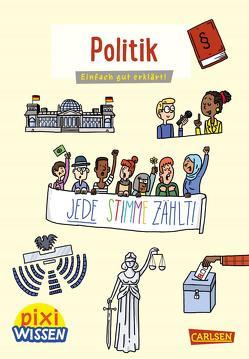 Pixi Wissen 111: Politik von Hellmeier,  Horst, Stahr,  Christine
