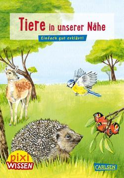 Pixi Wissen 17: Tiere in unserer Nähe von Sodré,  Julie, Sörensen,  Hanna