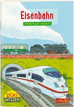 Pixi Wissen 28: Eisenbahn von Coenen,  Sebastian, Künzel,  Nicole