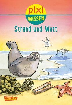 Pixi Wissen 33: VE 5 Strand und Watt (5 Exemplare) von Hoffmann,  Brigitte, Rave,  Friederike