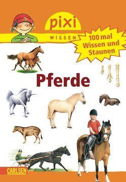 Pixi Wissen 54: VE 5 100 mal Wissen und Staunen: Pferde (5 Exemplare) von Thörner,  Cordula, Windecker,  Jochen