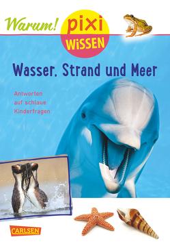 Pixi Wissen 95: VE 5 Wasser, Strand und Meer (mit Fotos) (5 Exemplare) von Diverse