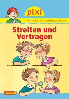 Pixi Wissen 24: Streiten und Vertragen von Hoffmann,  Brigitte, Tust,  Dorothea