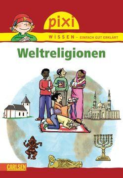 Pixi Wissen 48: VE 5 Weltreligionen (5 Exemplare) von Guschas,  Thilo, Rave,  Friederike