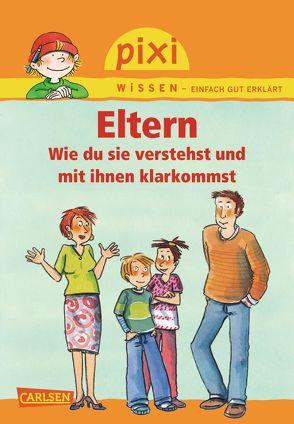 Pixi Wissen 62: VE 5 Eltern (5 Exemplare) von Hoffmann,  Brigitte, Tust,  Dorothea