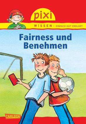 Pixi Wissen 9: Fairness und Benehmen von Hoffmann,  Brigitte, Tust,  Dorothea