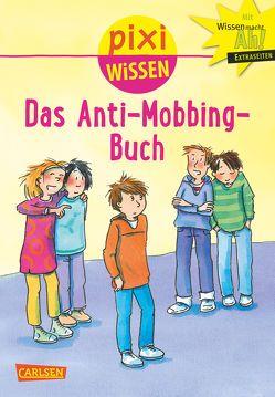 Pixi Wissen 91: VE 5 Das Anti-Mobbing-Buch (5 Exemplare) von Schäfer,  Mechthild, Tust,  Dorothea