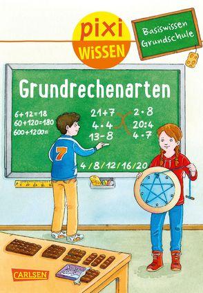 Pixi Wissen 97: Basiswissen Grundschule: Grundrechenarten von Bade, Eva, Coenen, Sebastian