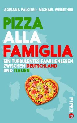 Pizza alla famiglia von Falcieri,  Adriana, Weirether,  Michael