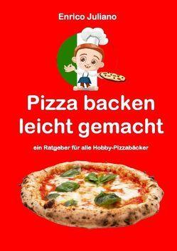 Pizza backen leicht gemacht von Juliano,  Enrico