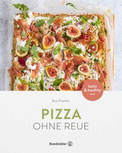 Pizza ohne Reue von Fischer,  Eva