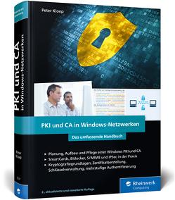PKI und CA in Windows-Netzwerken von Kloep,  Peter