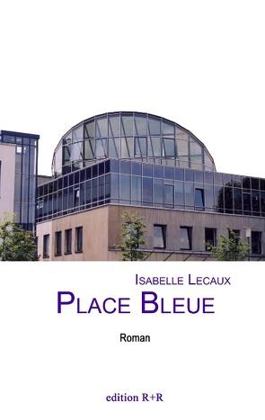 Place Bleue von Lecaux,  Isabelle