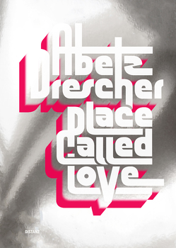 Place Called Love von Abetz & Drescher, de Arruda,  Tereza